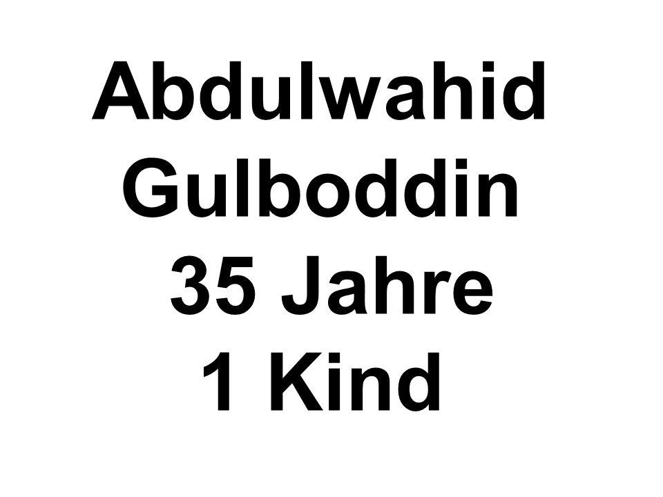 Abdulwahid Gulboddin 35 Jahre 1 Kind