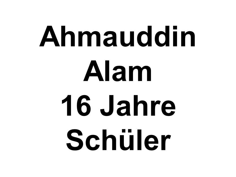 Ahmauddin Alam 16 Jahre Schüler