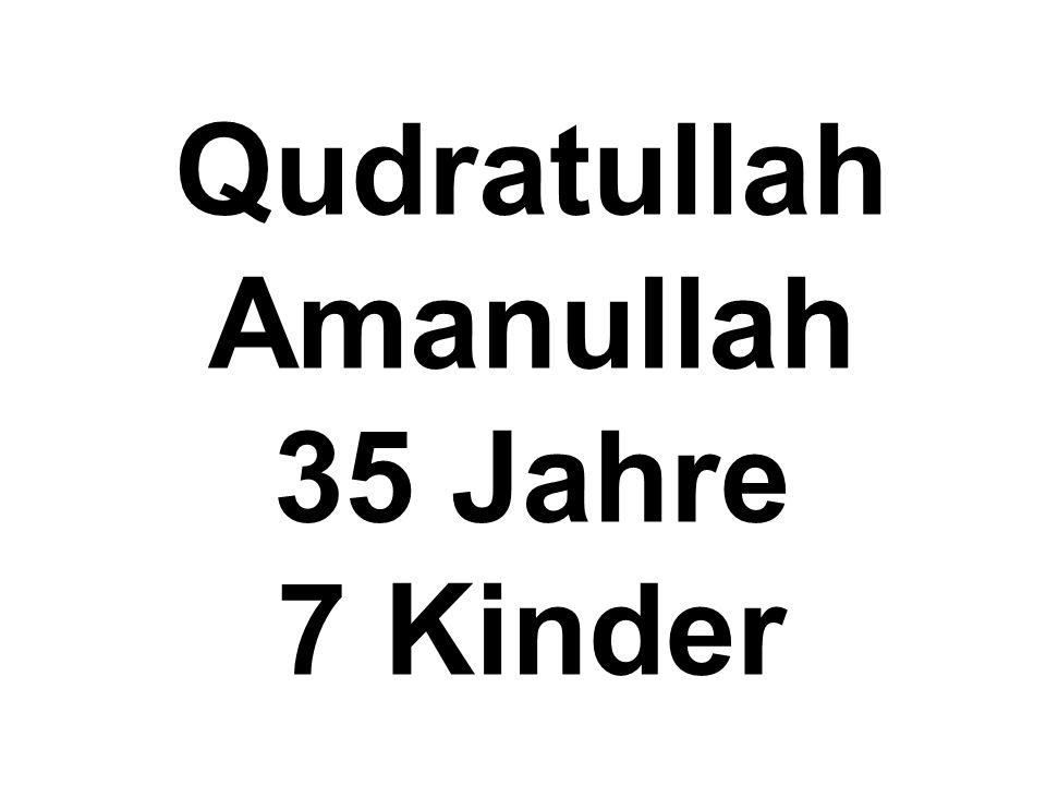 Qudratullah Amanullah 35 Jahre 7 Kinder