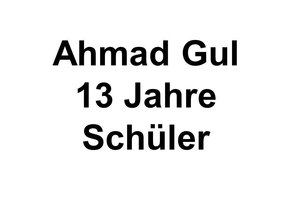 Ahmad Gul 13 Jahre Schüler