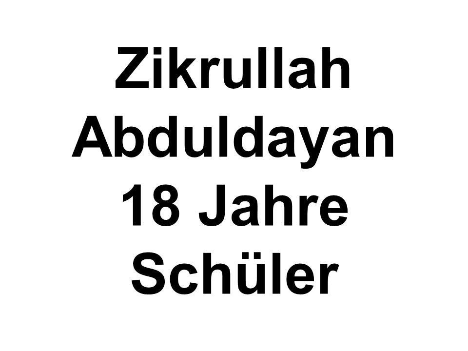 Zikrullah Abduldayan 18 Jahre Schüler