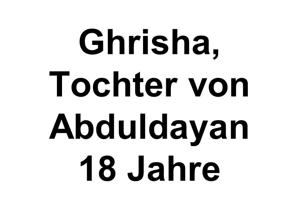 Ghrisha, Tochter von Abduldayan 18 Jahre
