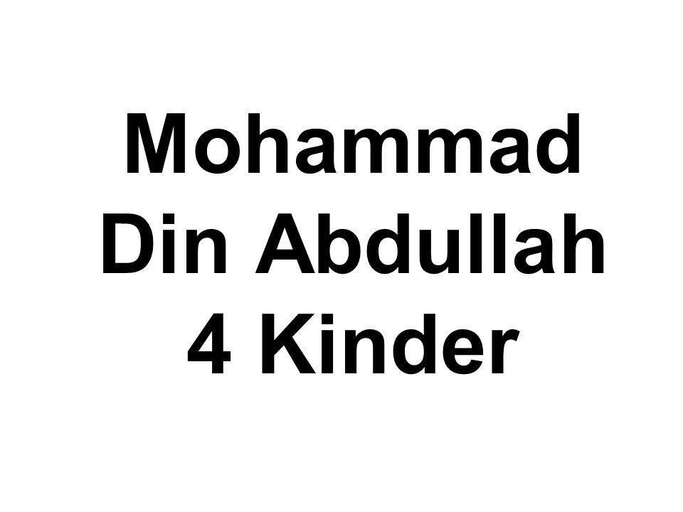 Mohammad Din Abdullah 4 Kinder