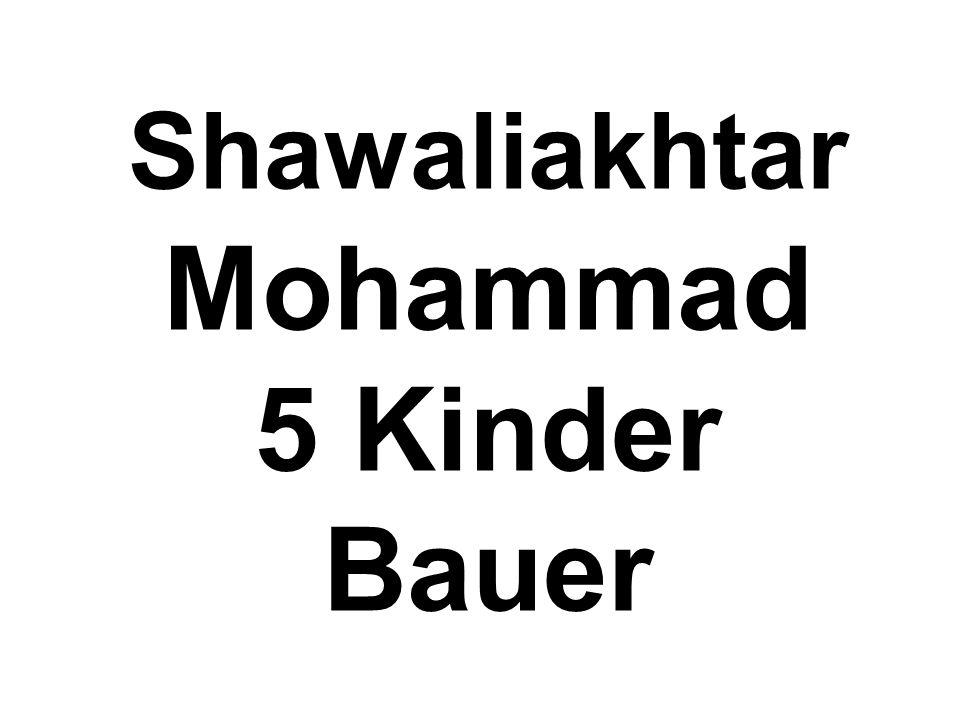 Shawaliakhtar Mohammad 5 Kinder Bauer
