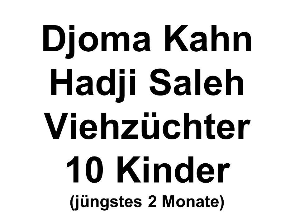 Djoma Kahn Hadji Saleh Viehzüchter 10 Kinder (jüngstes 2 Monate)