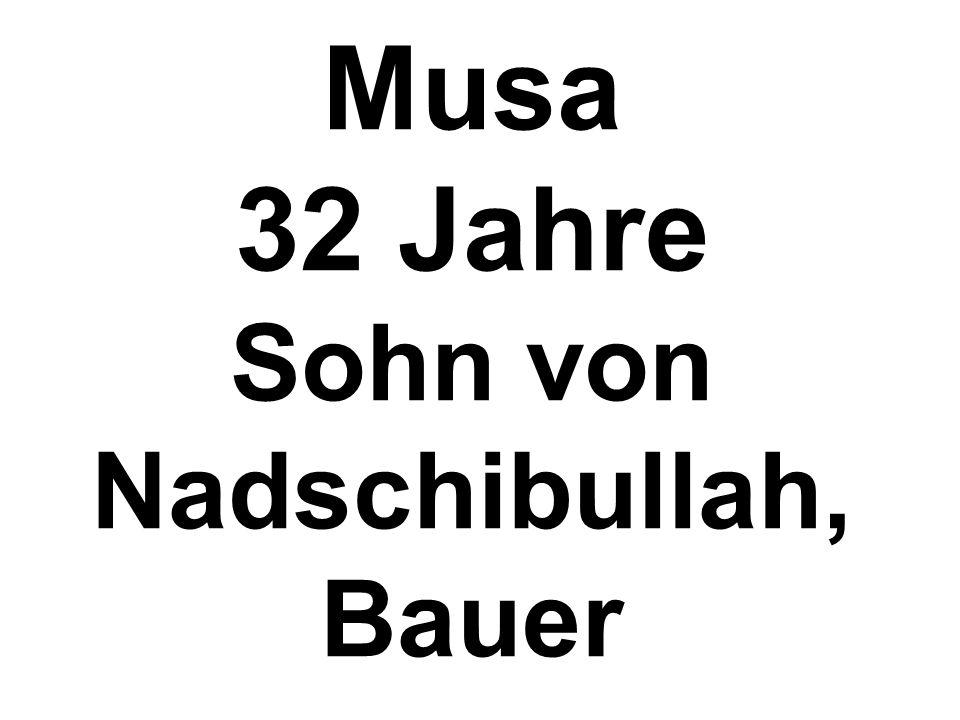 Musa 32 Jahre Sohn von Nadschibullah, Bauer