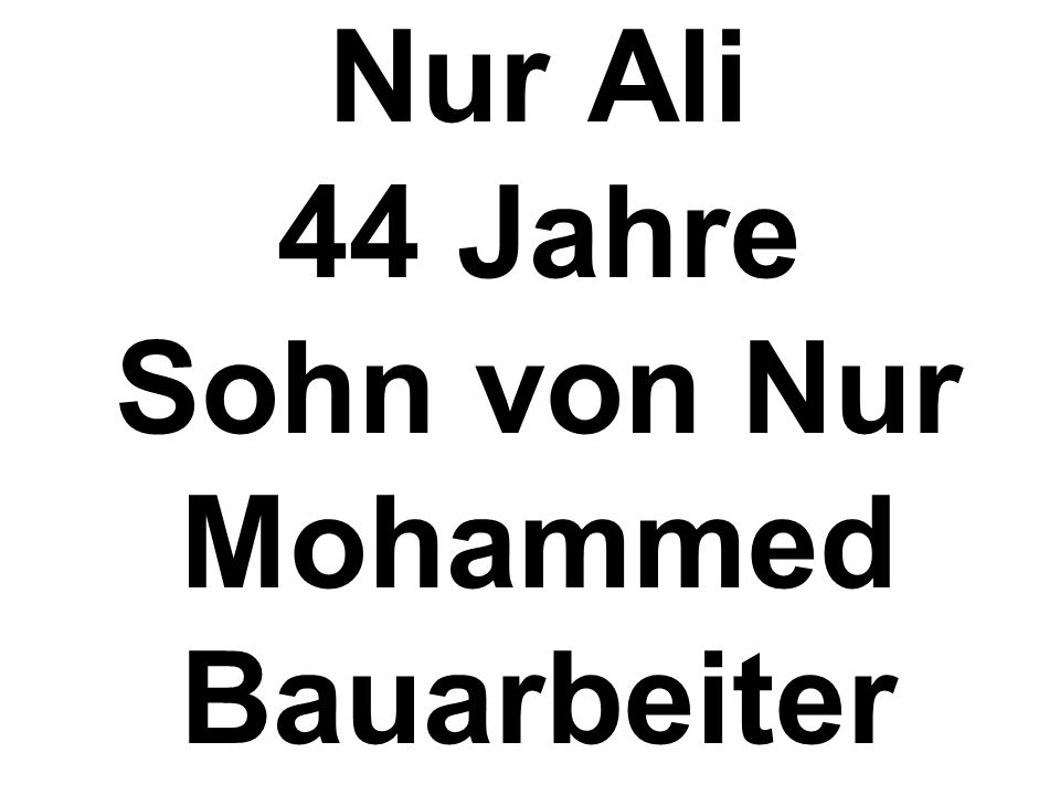 Nur Ali 44 Jahre Sohn von Nur Mohammed Bauarbeiter
