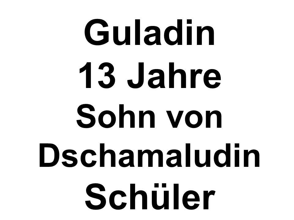 Guladin 13 Jahre Sohn von Dschamaludin Schüler