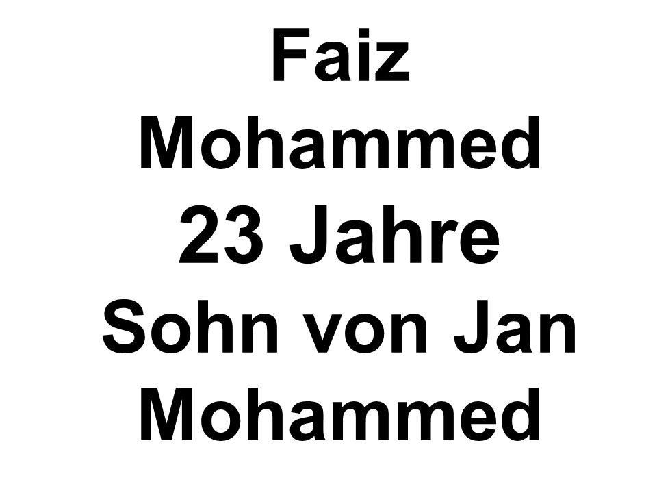 Faiz Mohammed 23 Jahre Sohn von Jan Mohammed