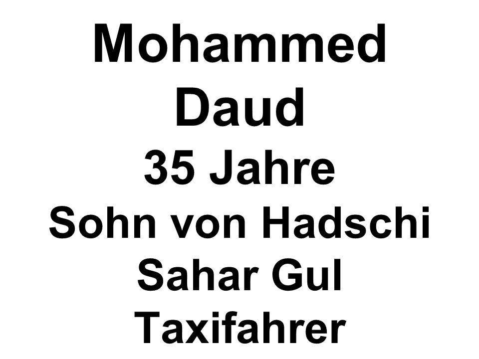 Mohammed Daud 35 Jahre Sohn von Hadschi Sahar Gul Taxifahrer