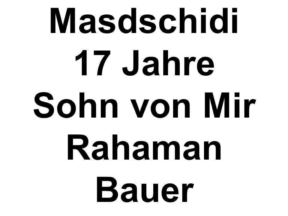 Masdschidi 17 Jahre Sohn von Mir Rahaman Bauer