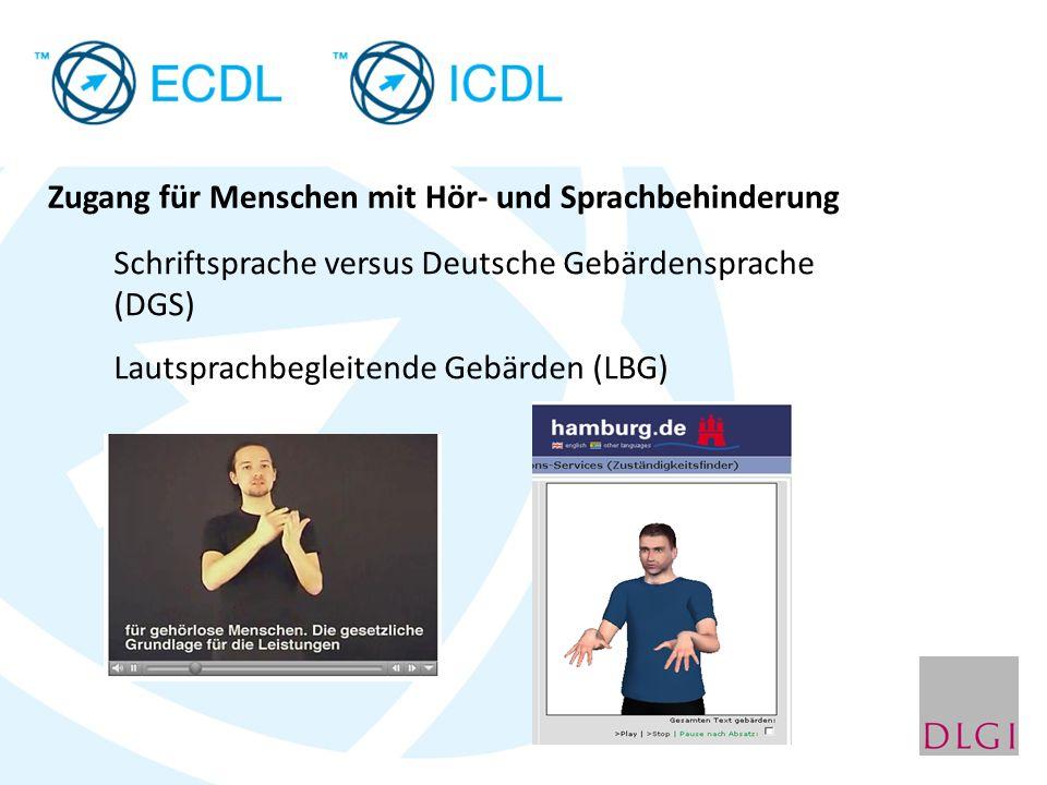 Schriftsprache versus Deutsche Gebärdensprache (DGS) Lautsprachbegleitende Gebärden (LBG) Zugang für Menschen mit Hör- und Sprachbehinderung