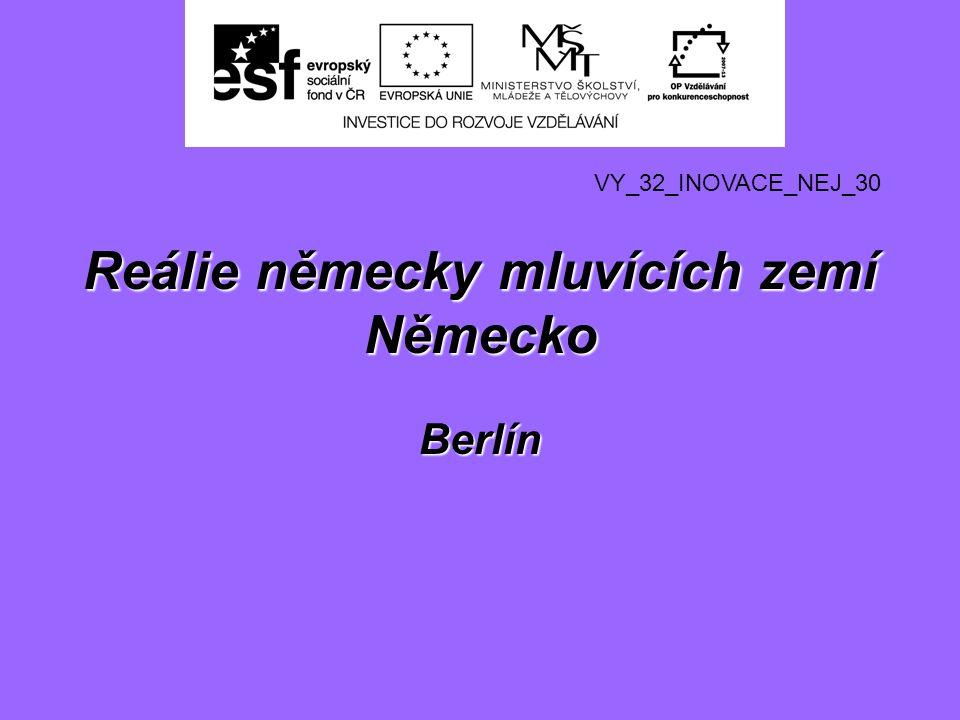 Reálie německy mluvících zemí Německo Berlín VY_32_INOVACE_NEJ_30