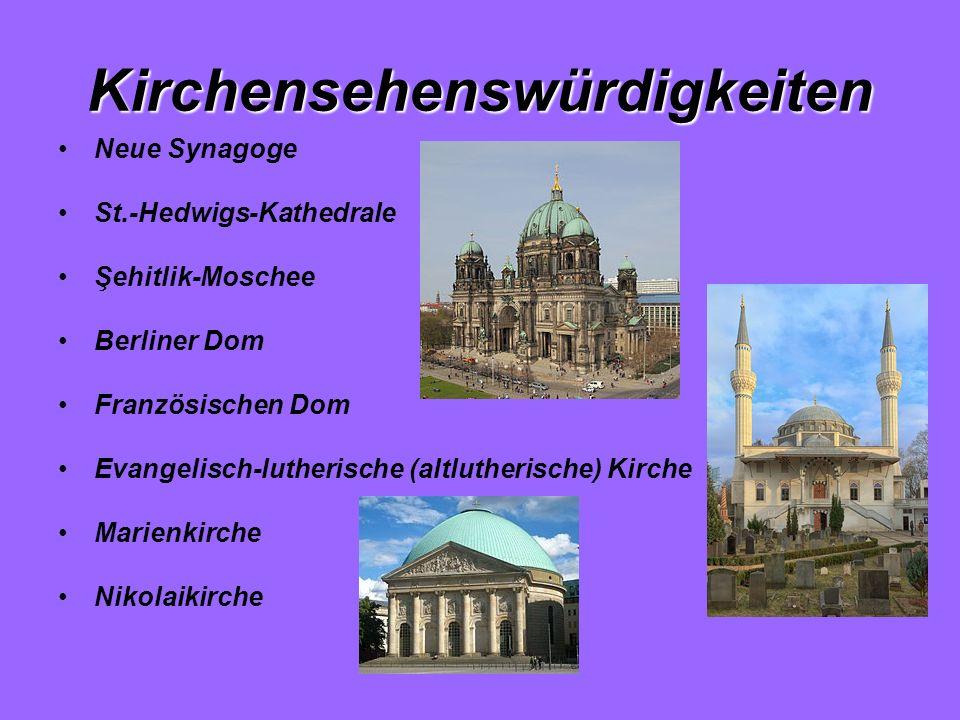 Kirchensehenswürdigkeiten Neue Synagoge St.-Hedwigs-Kathedrale Şehitlik-Moschee Berliner Dom Französischen Dom Evangelisch-lutherische (altlutherische