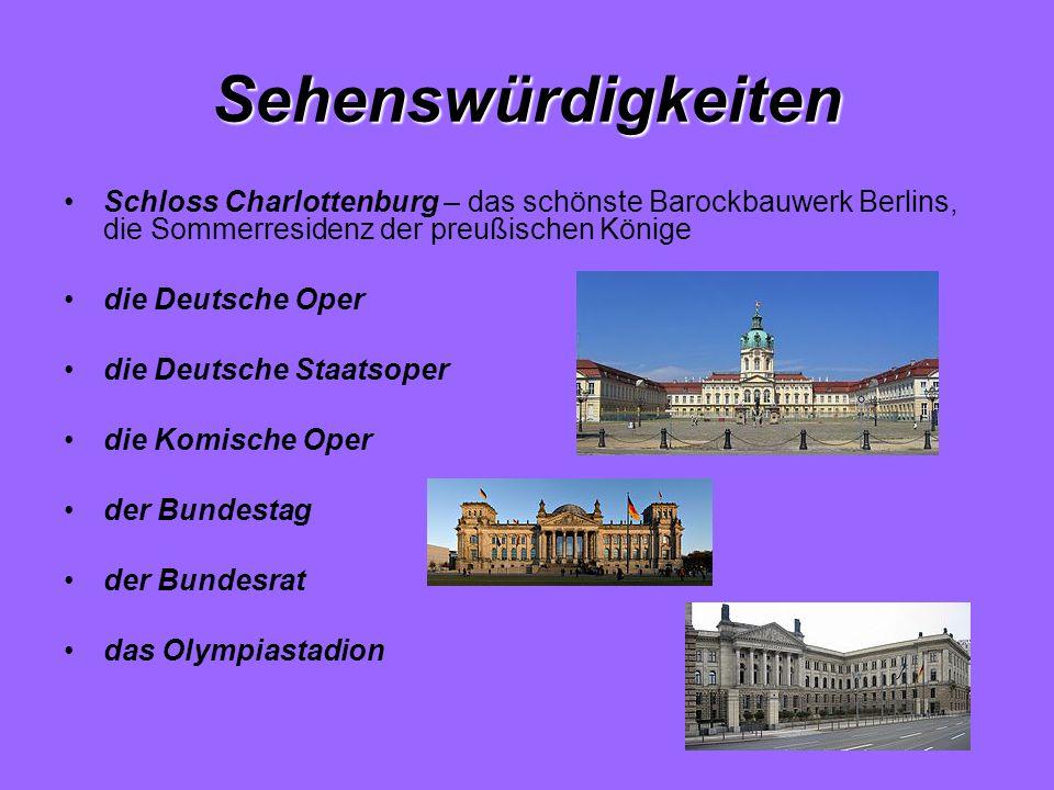 Sehenswürdigkeiten Schloss Charlottenburg – das schönste Barockbauwerk Berlins, die Sommerresidenz der preußischen Könige die Deutsche Oper die Deutsc