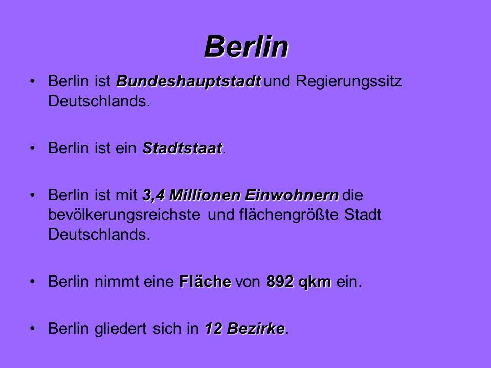 Berlin BundeshauptstadtBerlin ist Bundeshauptstadt und Regierungssitz Deutschlands. StadtstaatBerlin ist ein Stadtstaat. 3,4 Millionen EinwohnernBerli