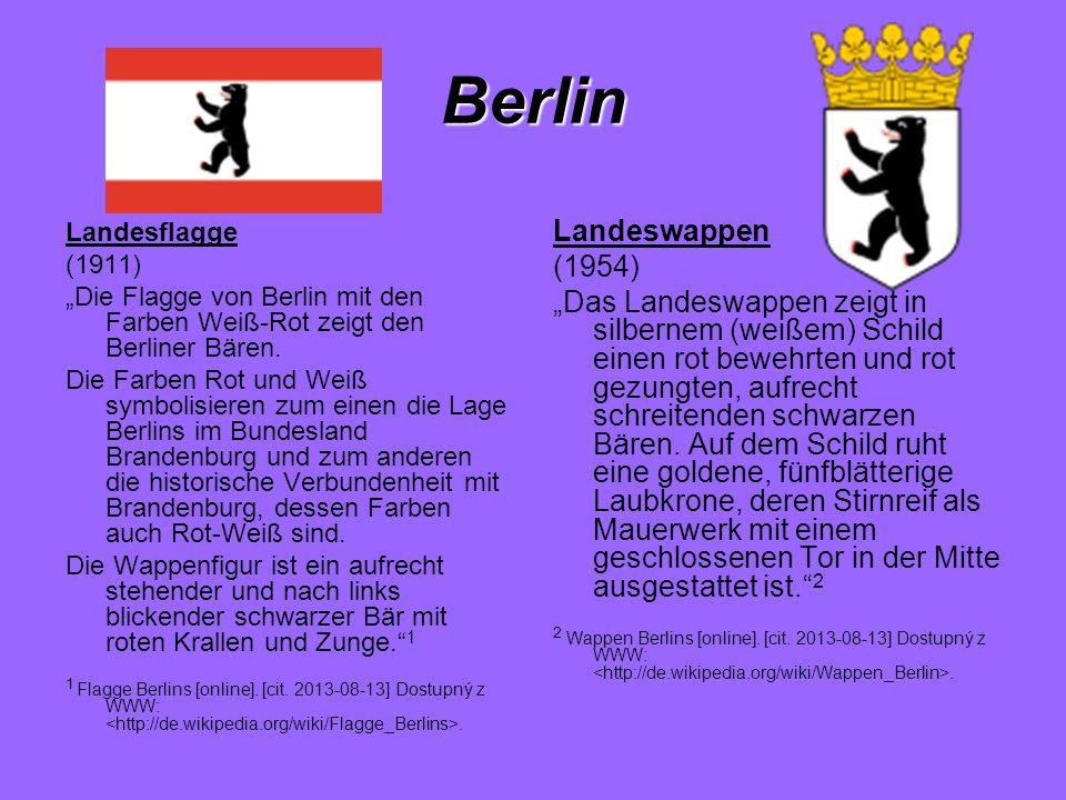 Berlin Landesflagge (1911) Die Flagge von Berlin mit den Farben Weiß-Rot zeigt den Berliner Bären. Die Farben Rot und Weiß symbolisieren zum einen die