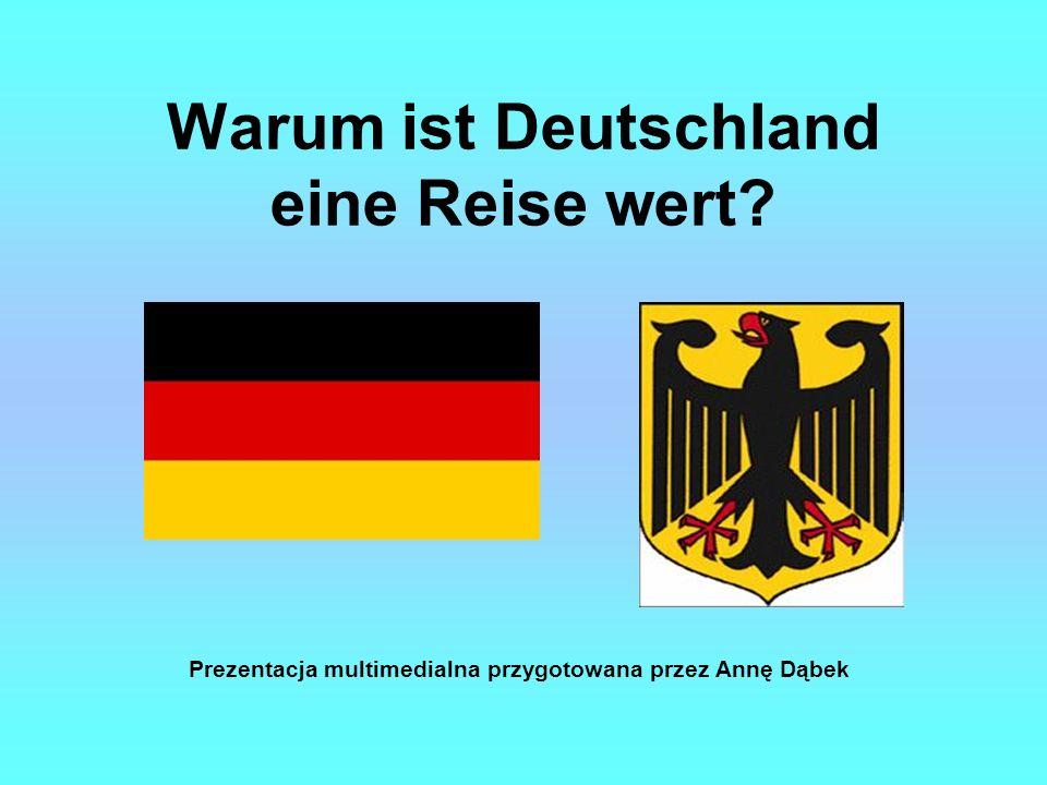 Warum ist Deutschland eine Reise wert? Prezentacja multimedialna przygotowana przez Annę Dąbek