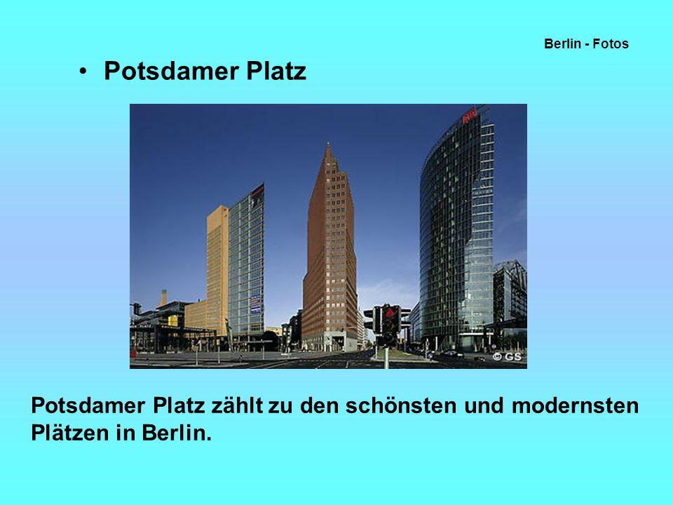 Potsdamer Platz Berlin - Fotos Potsdamer Platz zählt zu den schönsten und modernsten Plätzen in Berlin.