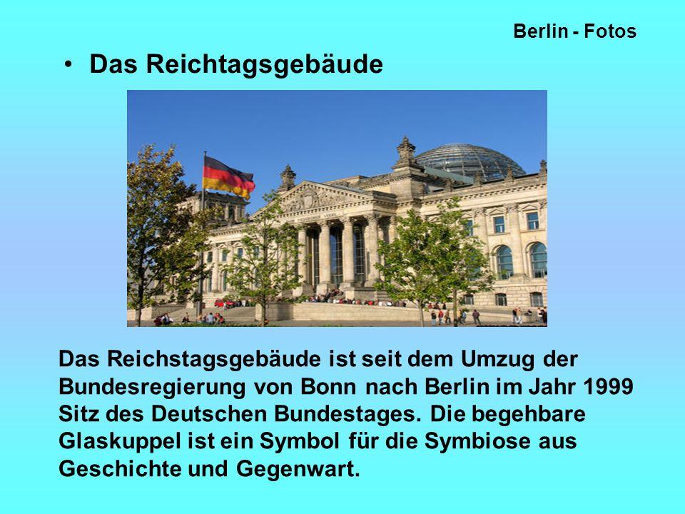Berlin - Fotos Das Reichtagsgebäude Das Reichstagsgebäude ist seit dem Umzug der Bundesregierung von Bonn nach Berlin im Jahr 1999 Sitz des Deutschen Bundestages.