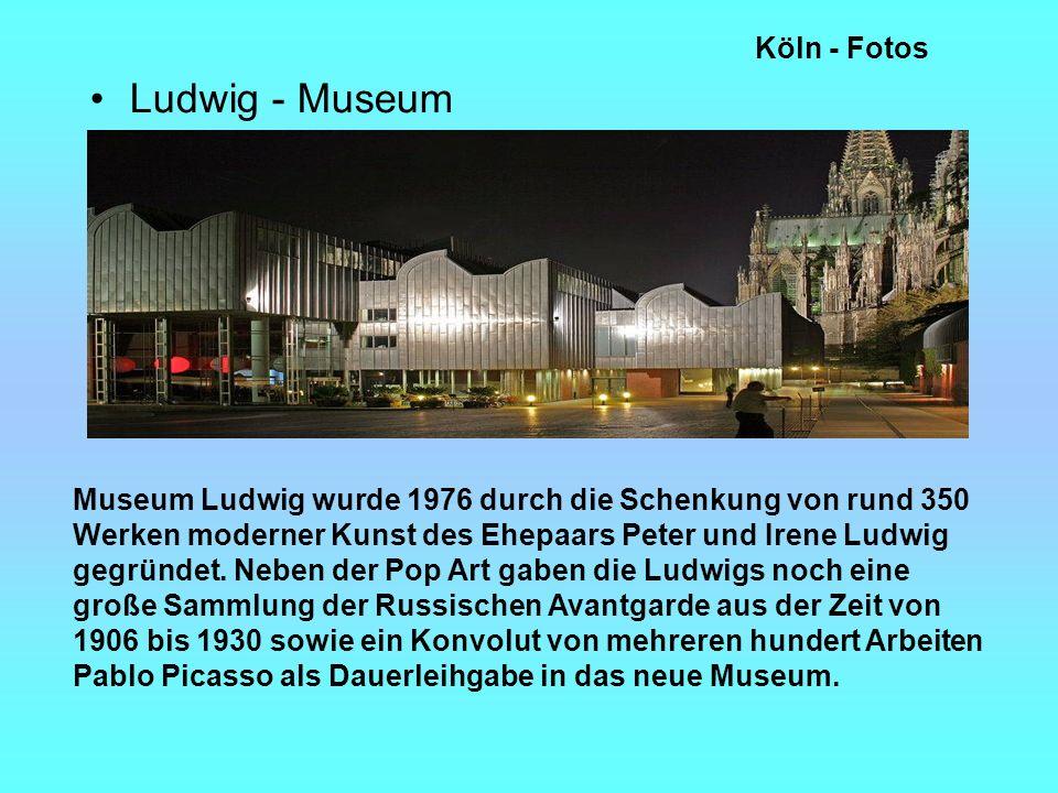 Köln - Fotos Ludwig - Museum Museum Ludwig wurde 1976 durch die Schenkung von rund 350 Werken moderner Kunst des Ehepaars Peter und Irene Ludwig gegründet.