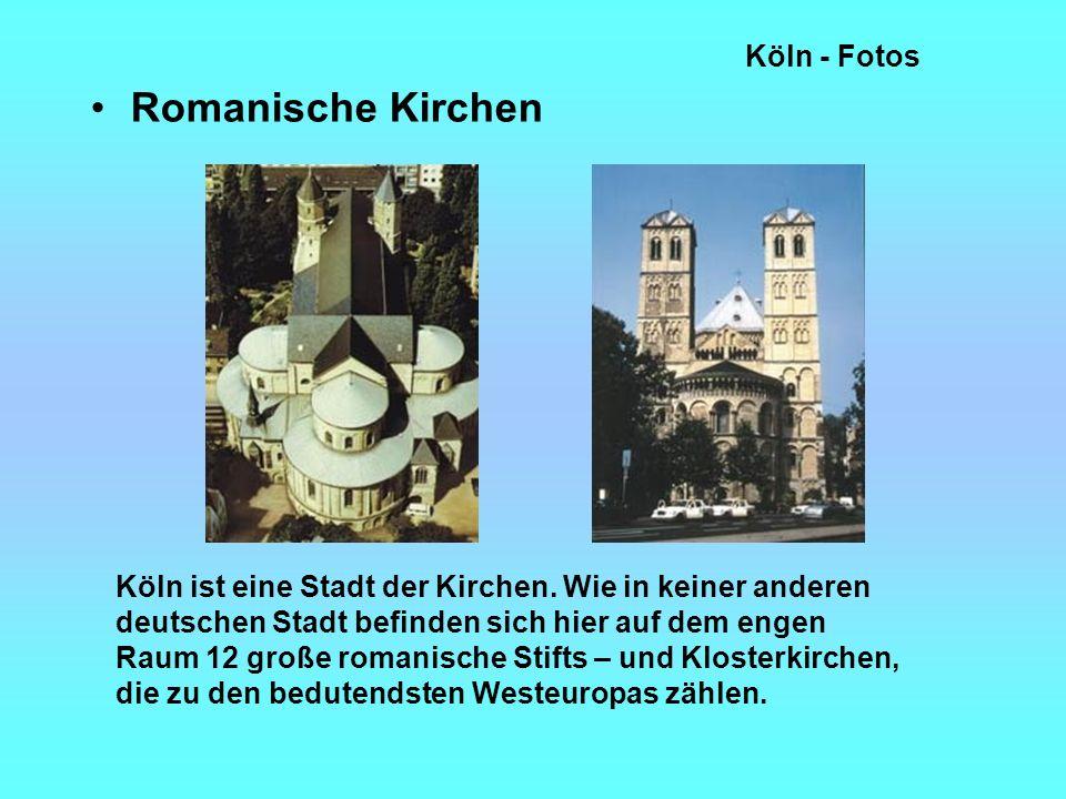 Köln - Fotos Romanische Kirchen Köln ist eine Stadt der Kirchen.