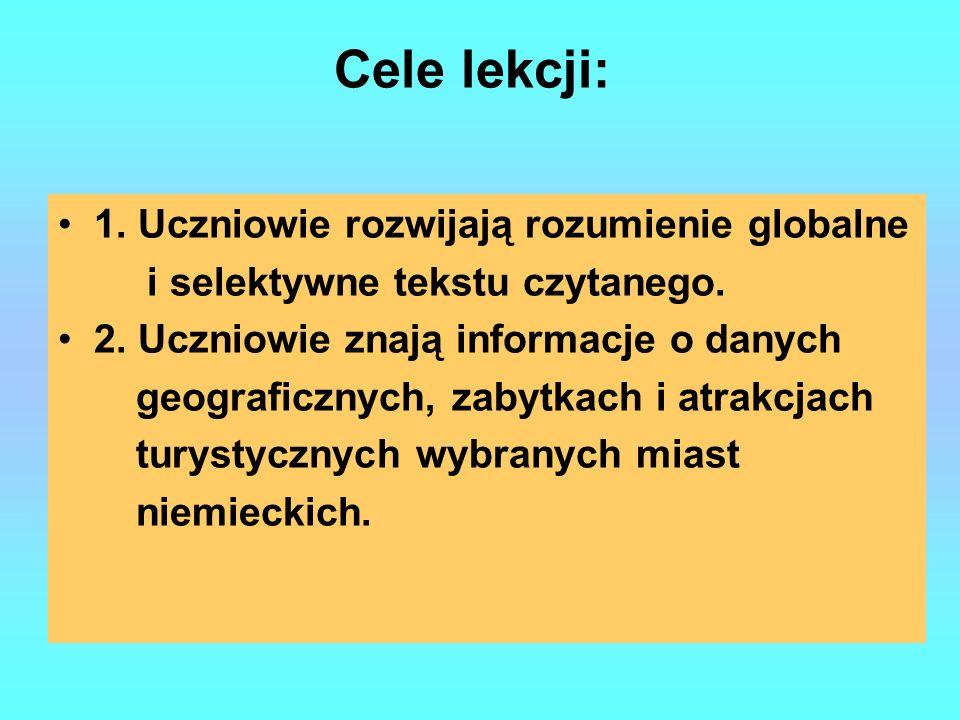 Cele lekcji: 1.Uczniowie rozwijają rozumienie globalne i selektywne tekstu czytanego.