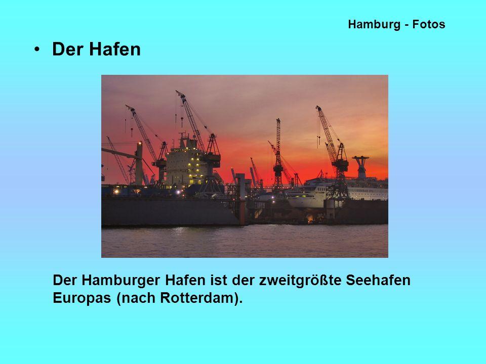 Hamburg - Fotos Der Hafen Der Hamburger Hafen ist der zweitgrößte Seehafen Europas (nach Rotterdam).