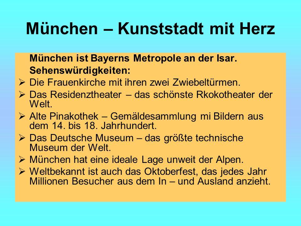 München – Kunststadt mit Herz München ist Bayerns Metropole an der Isar.