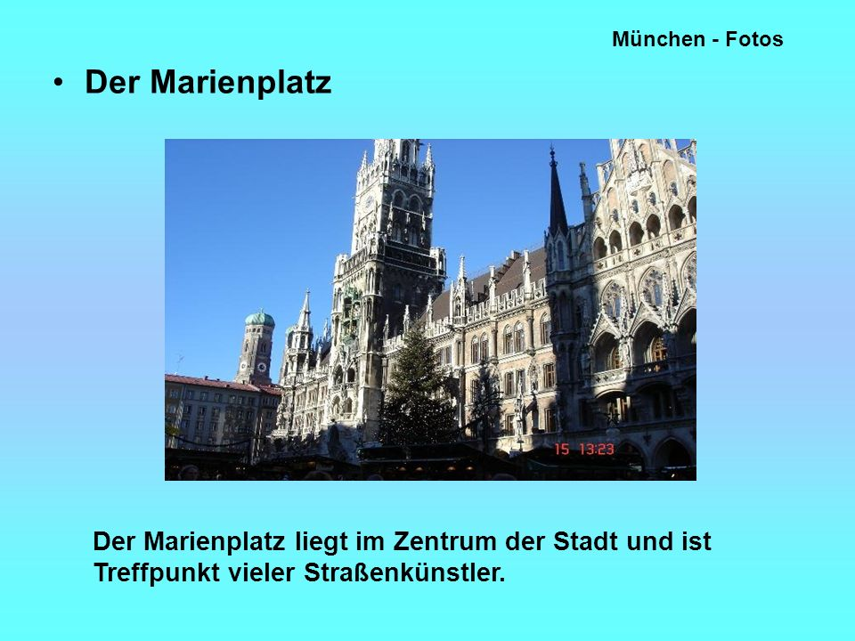 München - Fotos Der Marienplatz Der Marienplatz liegt im Zentrum der Stadt und ist Treffpunkt vieler Straßenkünstler.