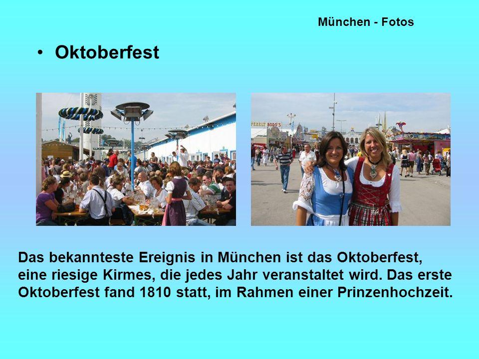 München - Fotos Oktoberfest Das bekannteste Ereignis in München ist das Oktoberfest, eine riesige Kirmes, die jedes Jahr veranstaltet wird.