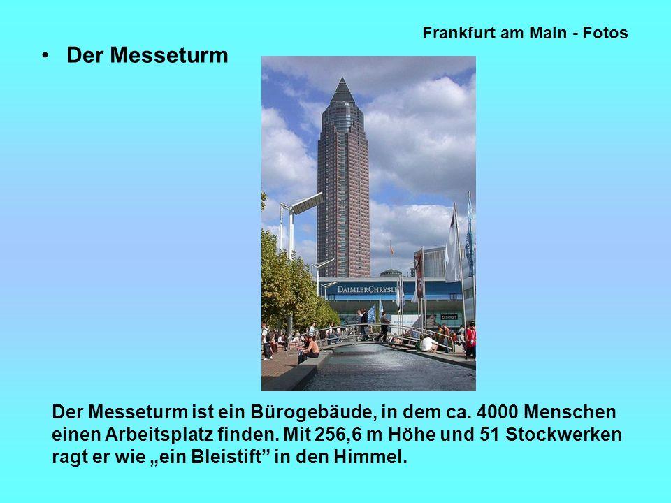 Frankfurt am Main - Fotos Der Messeturm Der Messeturm ist ein Bürogebäude, in dem ca.