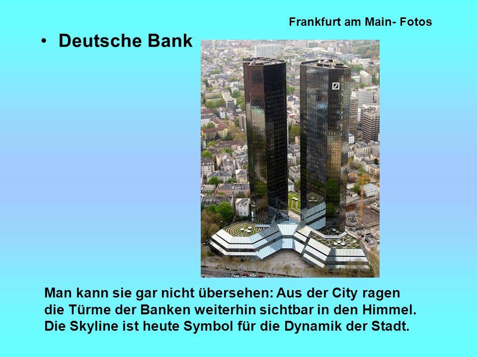 Frankfurt am Main- Fotos Deutsche Bank Man kann sie gar nicht übersehen: Aus der City ragen die Türme der Banken weiterhin sichtbar in den Himmel.
