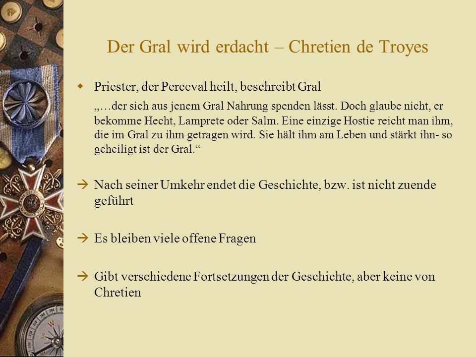 Der Gral wird erdacht – Chretien de Troyes Priester, der Perceval heilt, beschreibt Gral …der sich aus jenem Gral Nahrung spenden lässt.
