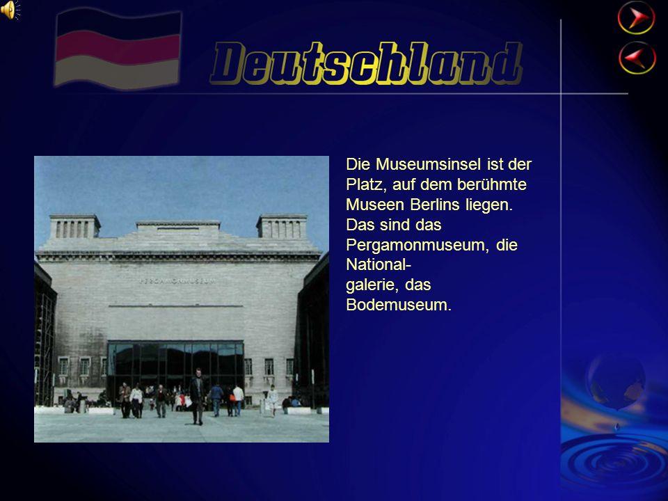 Die Museumsinsel ist der Platz, auf dem berühmte Museen Berlins liegen.