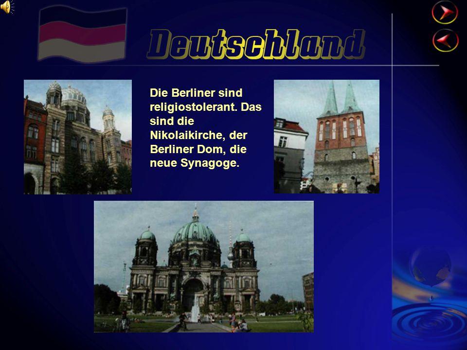 Die Berliner sind religiostolerant.