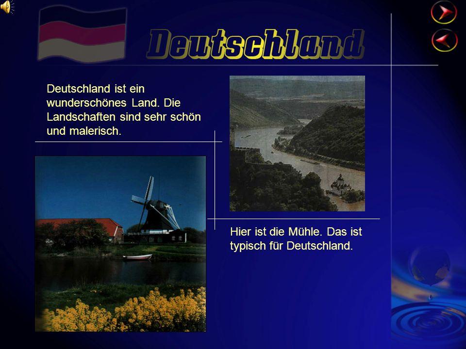 Deutschland ist ein wunderschönes Land.Die Landschaften sind sehr schön und malerisch.