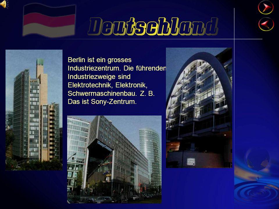 Berlin ist ein grosses Industriezentrum.