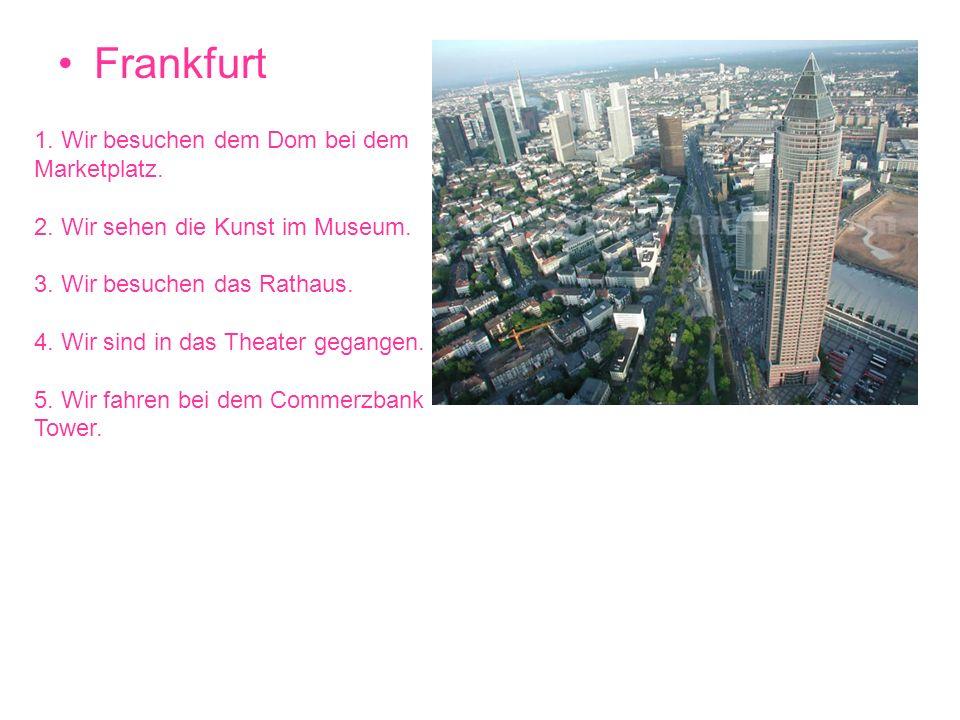 Frankfurt 1. Wir besuchen dem Dom bei dem Marketplatz.