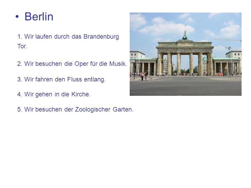 Berlin 1. Wir laufen durch das Brandenburg Tor. 2.