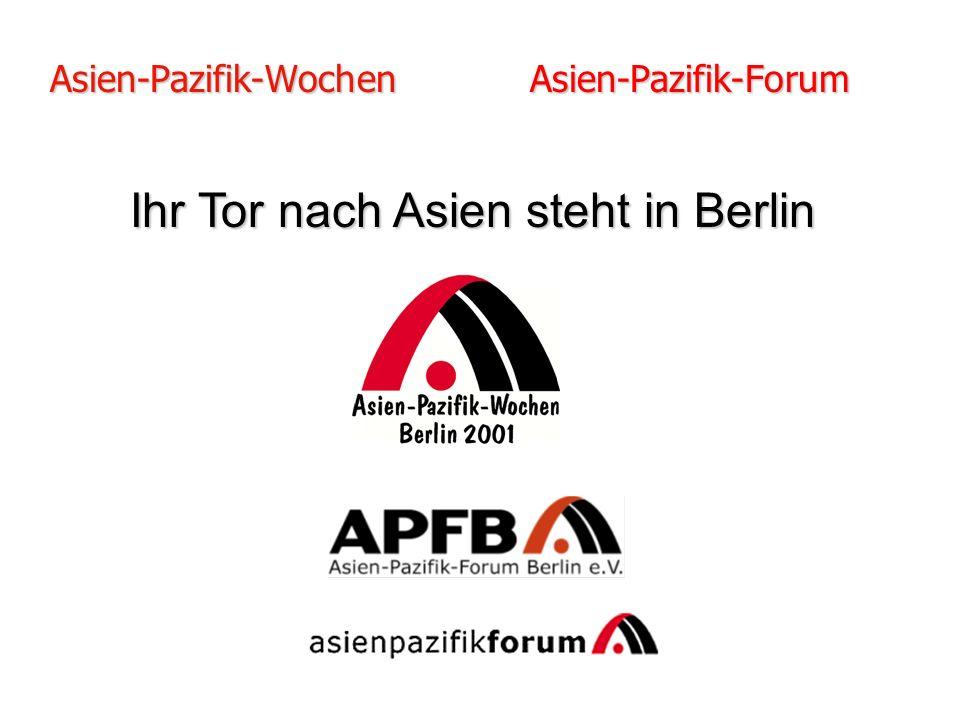 Ihr Tor nach Asien steht in Berlin Asien-Pazifik-Wochen Asien-Pazifik-Forum