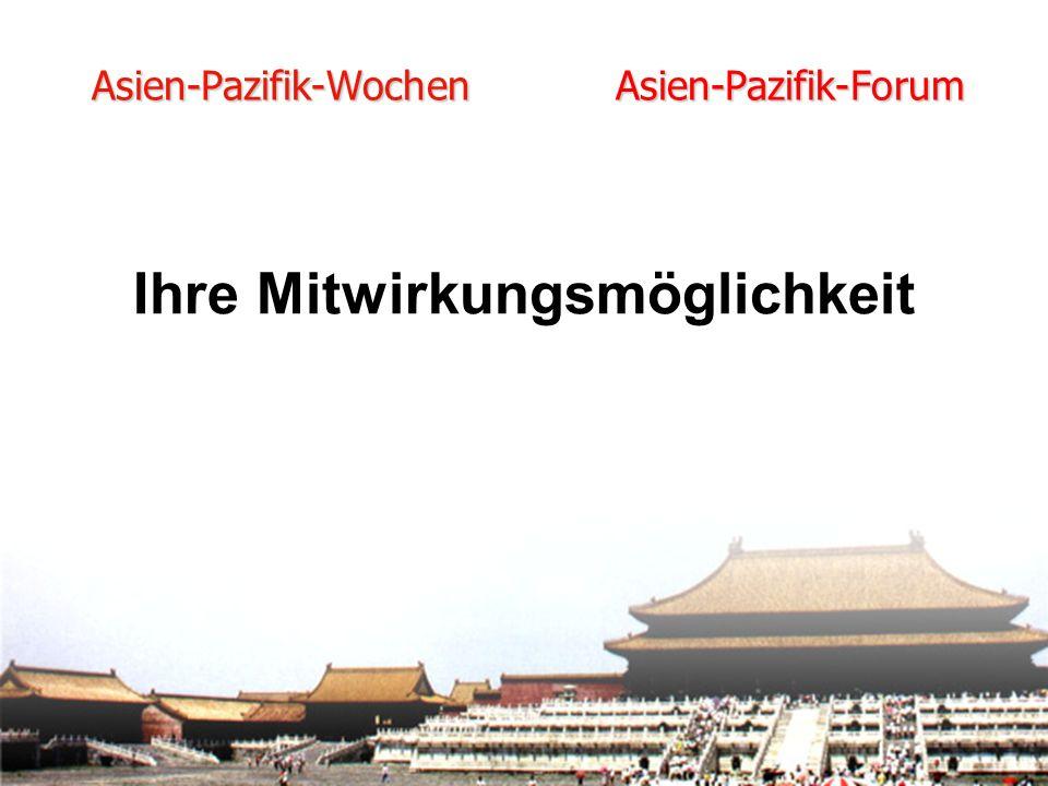 Ihre Mitwirkungsmöglichkeit Asien-Pazifik-Wochen Asien-Pazifik-Forum