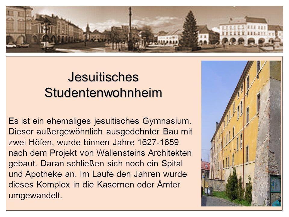Jesuitisches Studentenwohnheim Es ist ein ehemaliges jesuitisches Gymnasium.