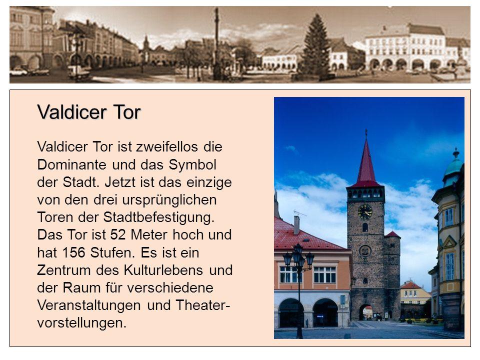 Valdicer Tor Valdicer Tor ist zweifellos die Dominante und das Symbol der Stadt.