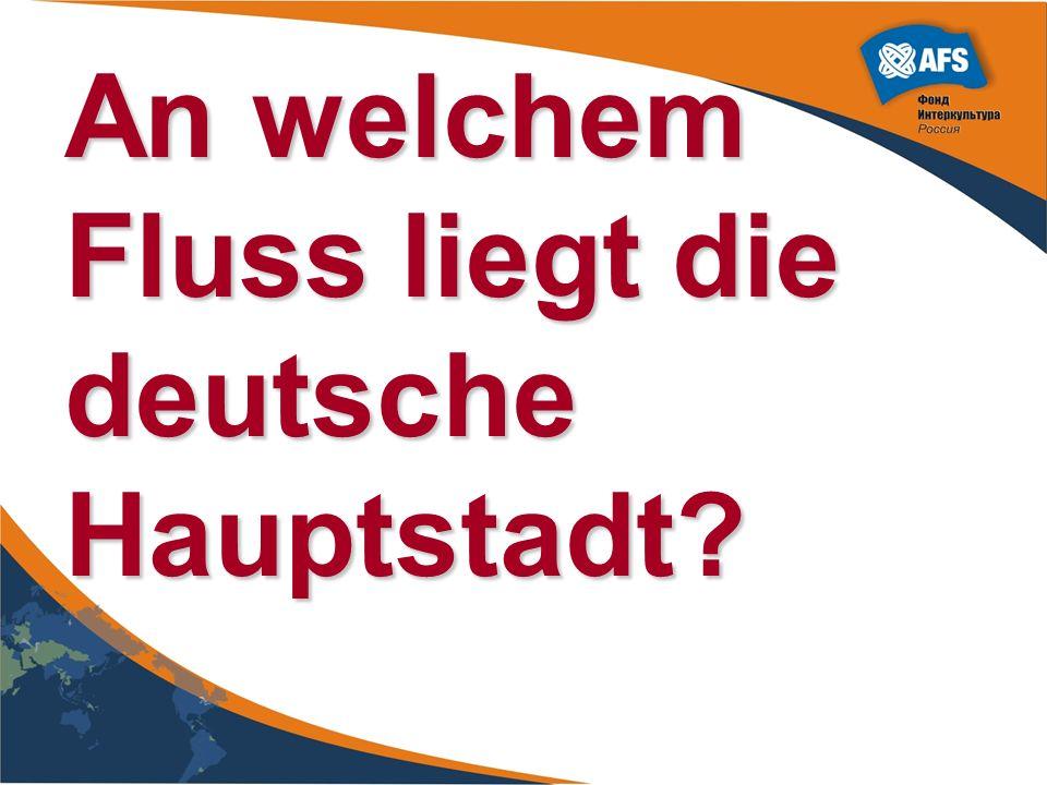An welchem Fluss liegt die deutsche Hauptstadt?