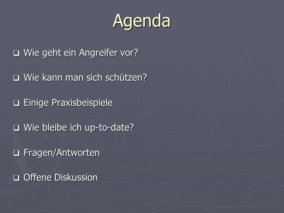 Agenda Wie geht ein Angreifer vor? Wie geht ein Angreifer vor? Wie kann man sich schützen? Wie kann man sich schützen? Einige Praxisbeispiele Einige P
