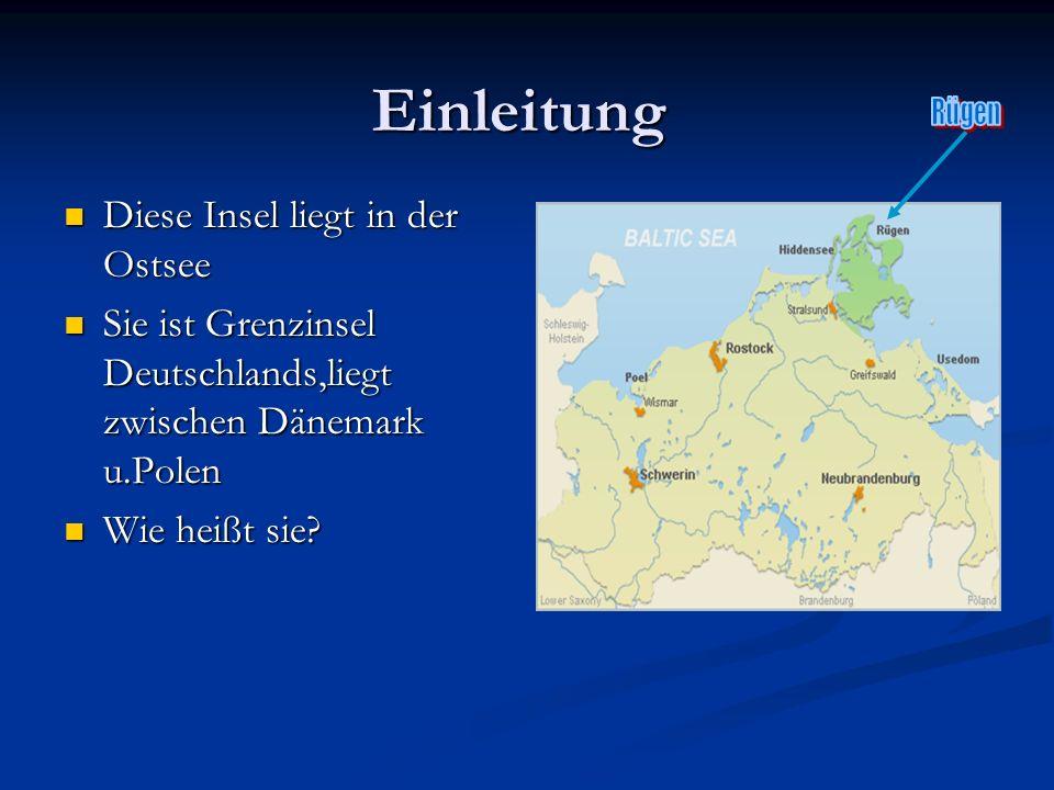 Einleitung Diese Insel liegt in der Ostsee Diese Insel liegt in der Ostsee Sie ist Grenzinsel Deutschlands,liegt zwischen Dänemark u.Polen Sie ist Grenzinsel Deutschlands,liegt zwischen Dänemark u.Polen Wie heißt sie.