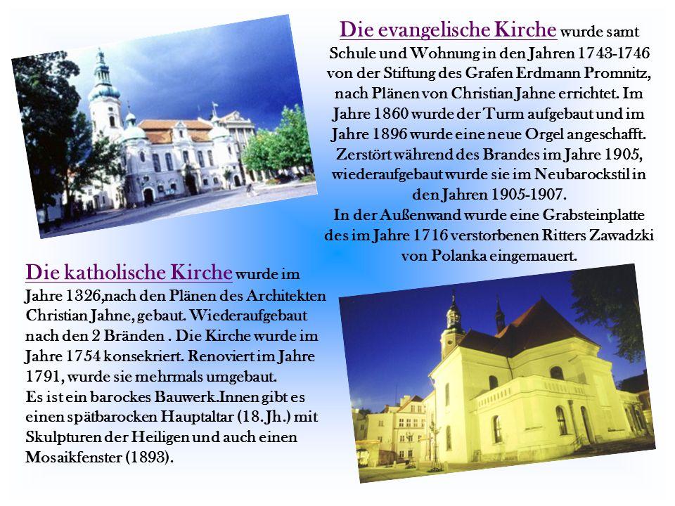 Die evangelische Kirche wurde samt Schule und Wohnung in den Jahren 1743-1746 von der Stiftung des Grafen Erdmann Promnitz, nach Plänen von Christian Jahne errichtet.