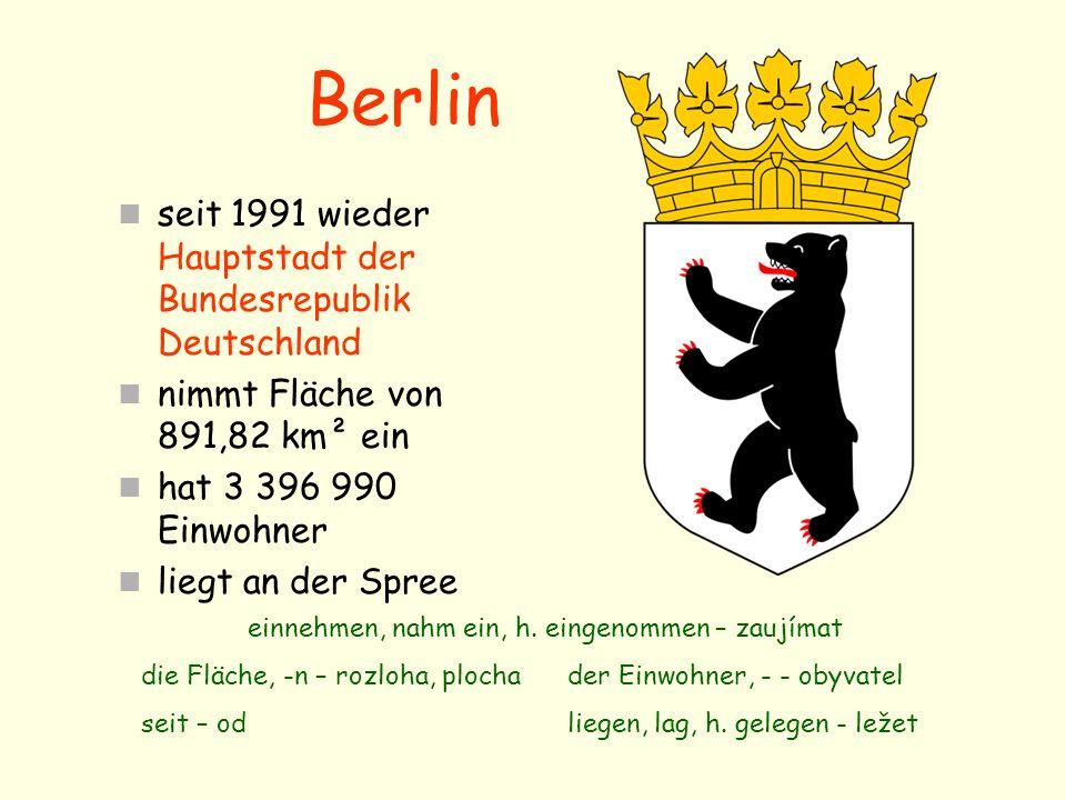 Berlin seit 1991 wieder Hauptstadt der Bundesrepublik Deutschland nimmt Fläche von 891,82 km² ein hat 3 396 990 Einwohner liegt an der Spree einnehmen