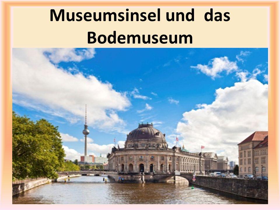 Museumsinsel und das Bodemuseum